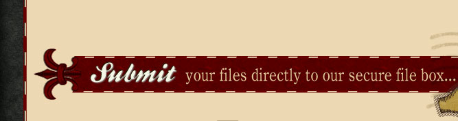Submit your files directly to our secure file box...